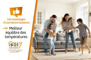 Une bonne isolation vous apporte un meilleur équilibre des températures dans votre habitation
